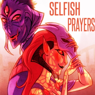 SELFISH PRAYERS