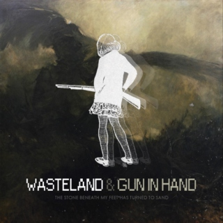 WASTELAND & gun in hand