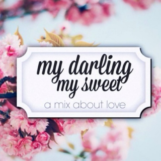 My Darling, My Sweet {An Elejah Fanmix}