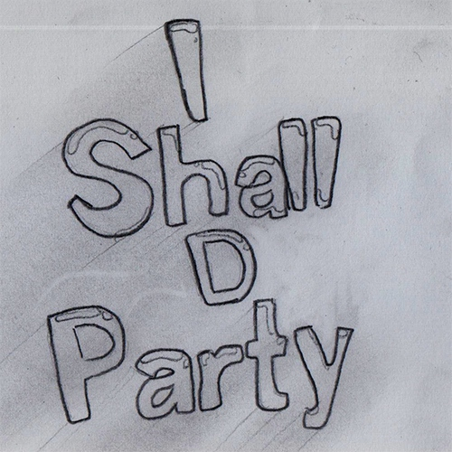 I Shall D Party