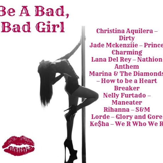 Be A Bad, Bad Girl