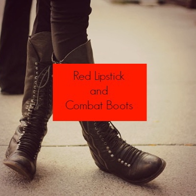Red Lipstick and Combat Boots