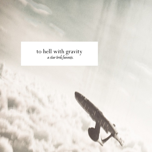 to hell with gravity;