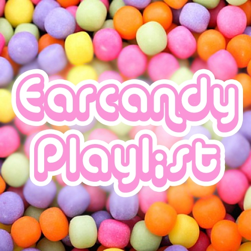 Earcandy Playlist #9
