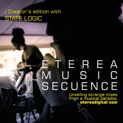 ETEREA.MUSICSECUENCE / Creator's edition with STATE LOGIC