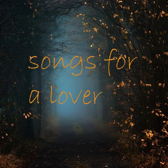 Songs for a lover
