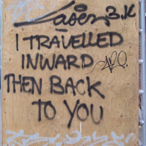 I travelled inward then back to you