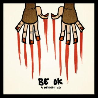 Be OK (A Merrill Mix)
