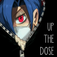 UP THE DOSE