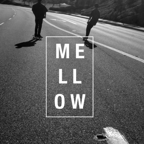 mellow out.