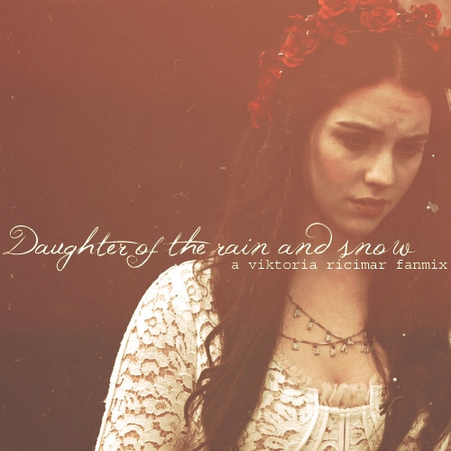 daughter of the rain and snow.