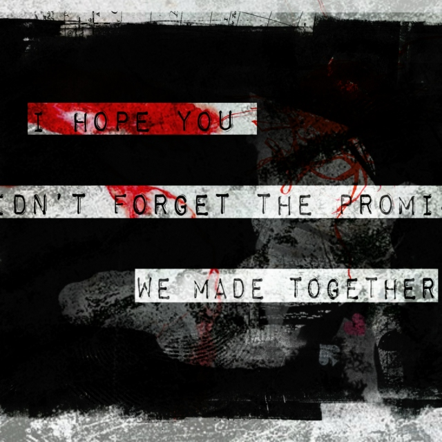 I hope you didn't forget the promise we made together