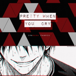 pretty when you cry