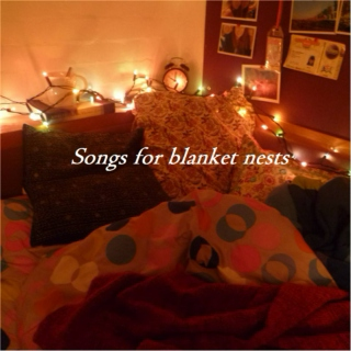 Songs for blanket nests