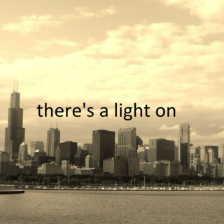 there's a light on