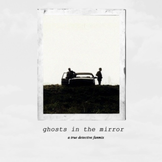 ghosts in the mirror