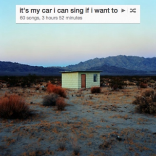 it's my car i can sing if i want to