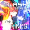 clash between two KINGS