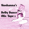 Shoshanna's Belly Dance Mix Tape