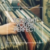 tonight you're perfect ☯