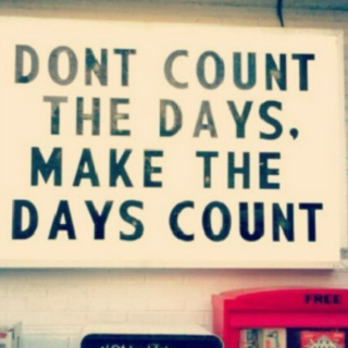 Wake up and make the day count