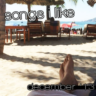 songs I like 12.13 (december)