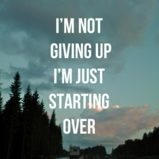 You can always start over,