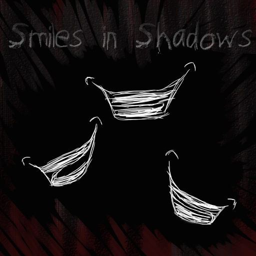 Smiles in Shadows