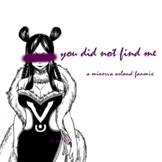 you did not find me