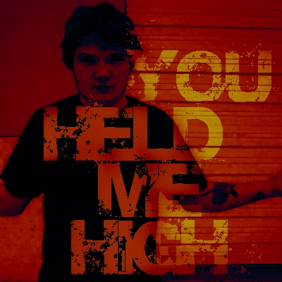 You Held Me High