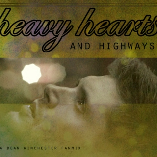 heavy hearts and highways