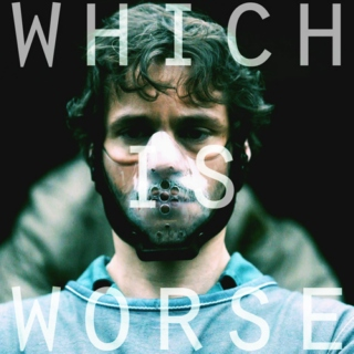 which is worse (a hannibal/will mix)