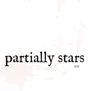 Partially Stars, Volume I