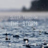 Sleep Through The Storm