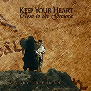 Keep Your Heart (Close to the Ground)