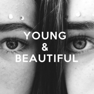 young & beautiful.
