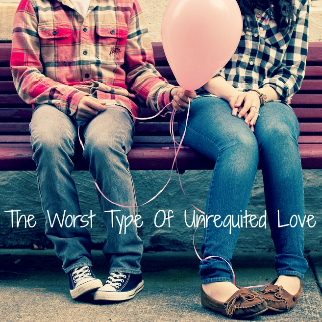 The Worst Type Of Unrequited Love