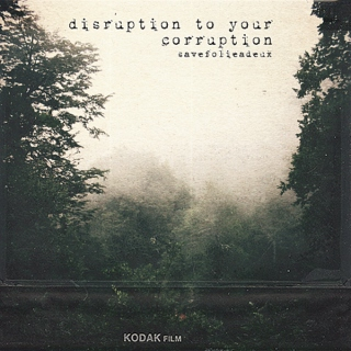 disruption to your corruption