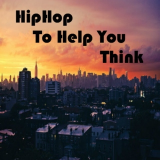 HipHop To Help You Think