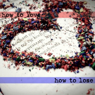 how to love & how to lose