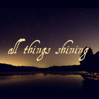 All Things Shining