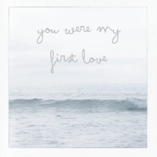 you were my first love