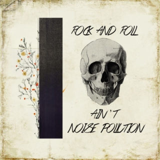 rock and roll ain't noise pollution
