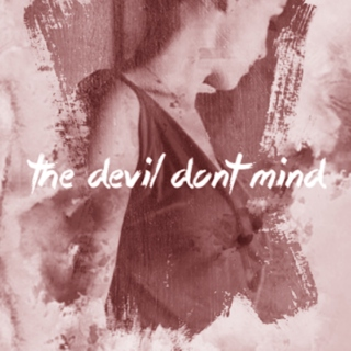 the devil don't mind