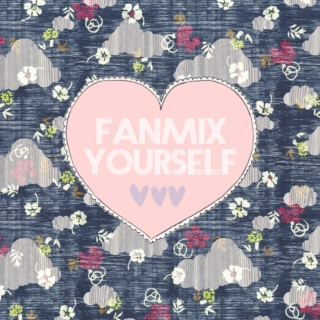 Fanmix Yourself 02