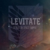 LEVITATE | Attack on Space fanmix