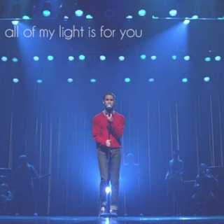all of my light is for you