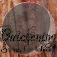 Quickening: Songs for Imbolc