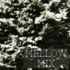 Mellow Mix