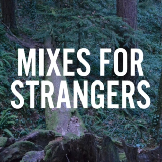 Mixes for strangers